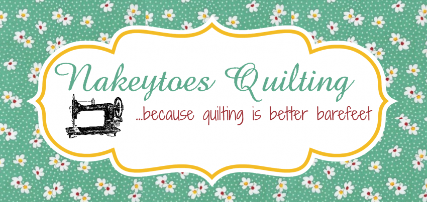 Nakeytoes Quilting - ~ because quilting is better with bare feet